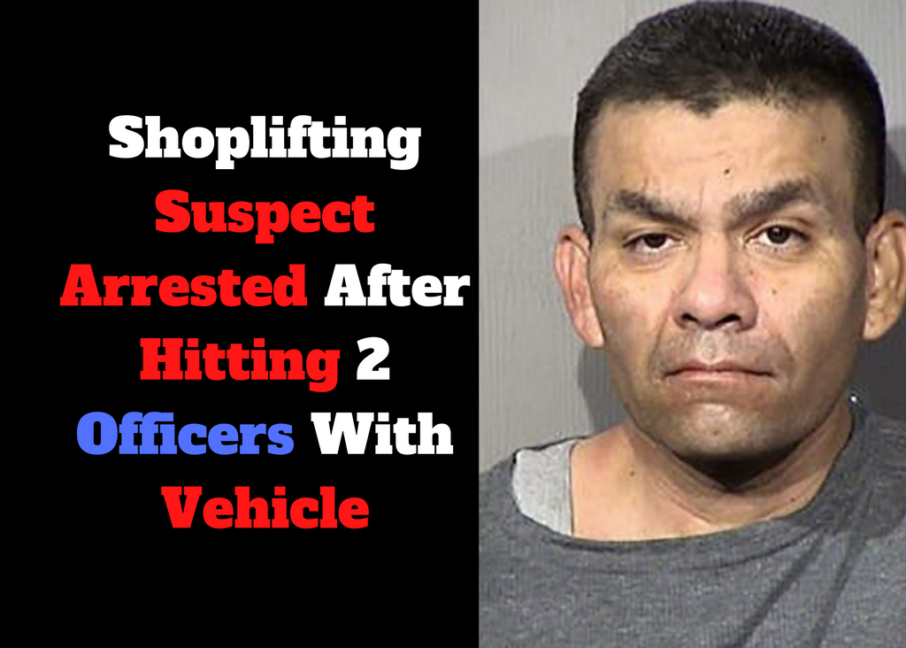 Shoplifting Suspect Arrested After Hitting 2 Officers With Vehicle