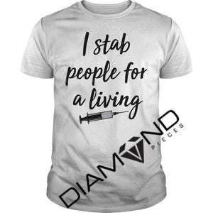 I Stab people for a living - Nurse Graphic Tshirt