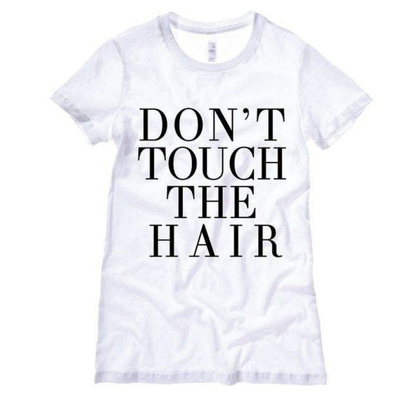 Don't Touch The Hair - Graphic T-Shirt