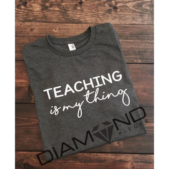 Teaching is my thing - Graphic T-Shirt