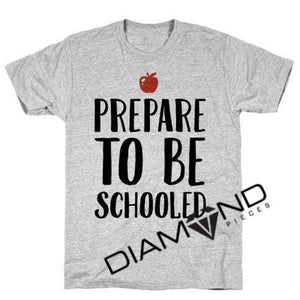 Prepare To Be Schooled  - Graphic T-Shirt