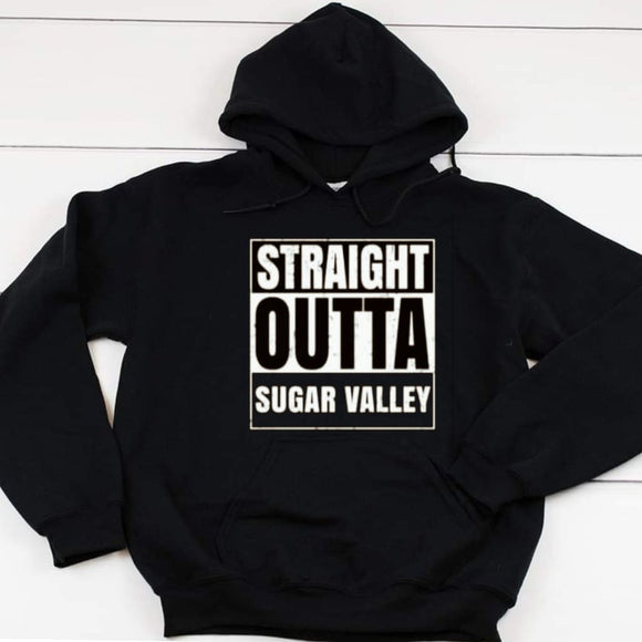 Straight Outta Sugar Valley Hoodie