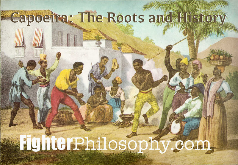 CAPOEIRA: THE ROOTS AND HISTORY