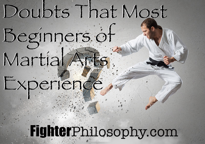 DOUBTS THAT BEGINNERS OF MARTIAL ARTS EXPERIENCE