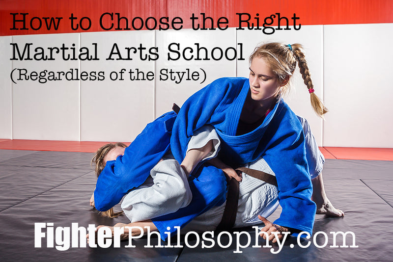 HOW TO CHOOSE THE RIGHT MARTIAL ARTS SCHOOL  (REGARDLESS OF THE MARTIAL ARTS STYLE)