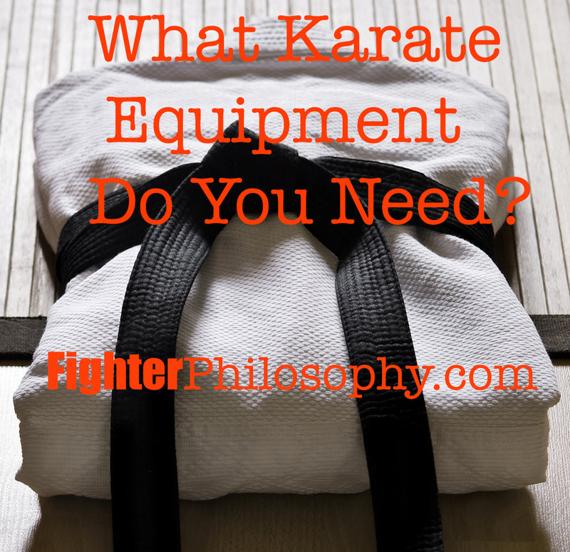 WHAT KARATE EQUIPMENT DO YOU NEED?