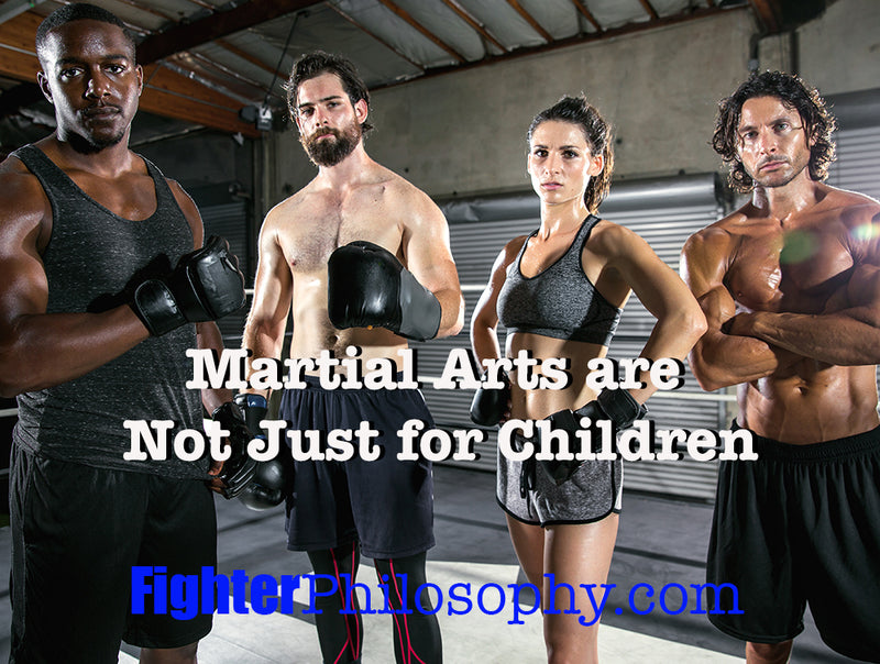 MARTIAL ARTS ARE NOT JUST FOR CHILDREN