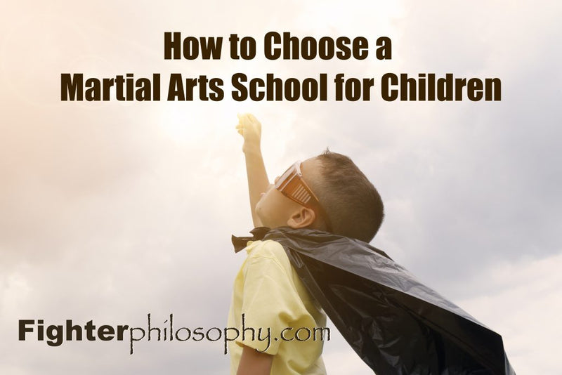 HOW TO CHOOSE A MARTIAL ARTS SCHOOL FOR CHILDREN
