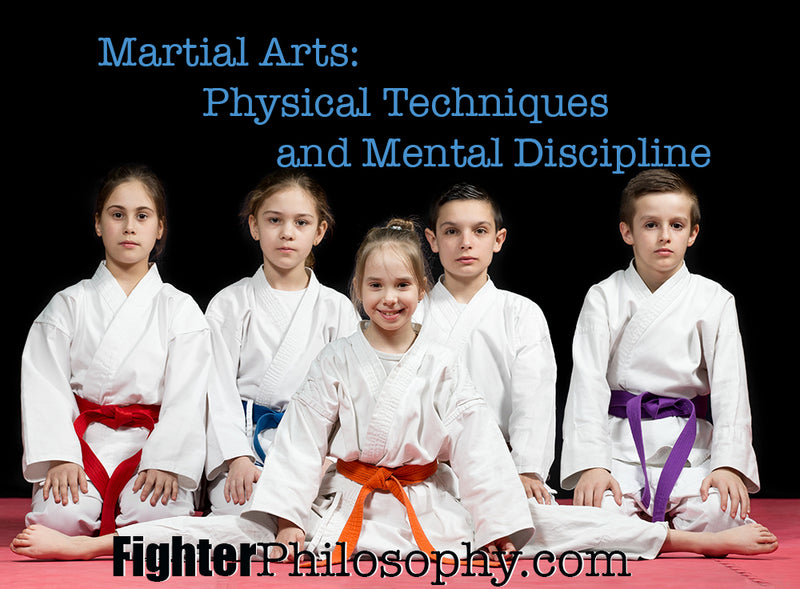 MARTIAL ARTS: PHYSICAL TECHNIQUES AND MENTAL DISCIPLINE