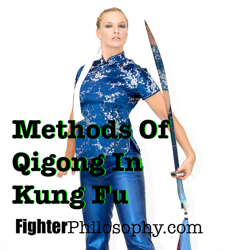 METHODS OF QIGONG IN KUNG FU