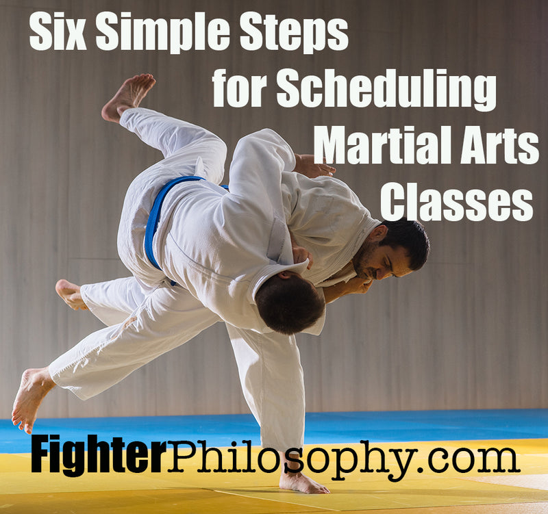 SIX SIMPLE STEPS FOR SCHEDULING MARTIAL ARTS CLASSES