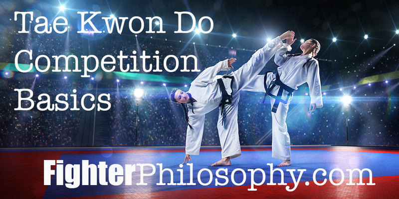 TAE KWON DO COMPETITION BASICS