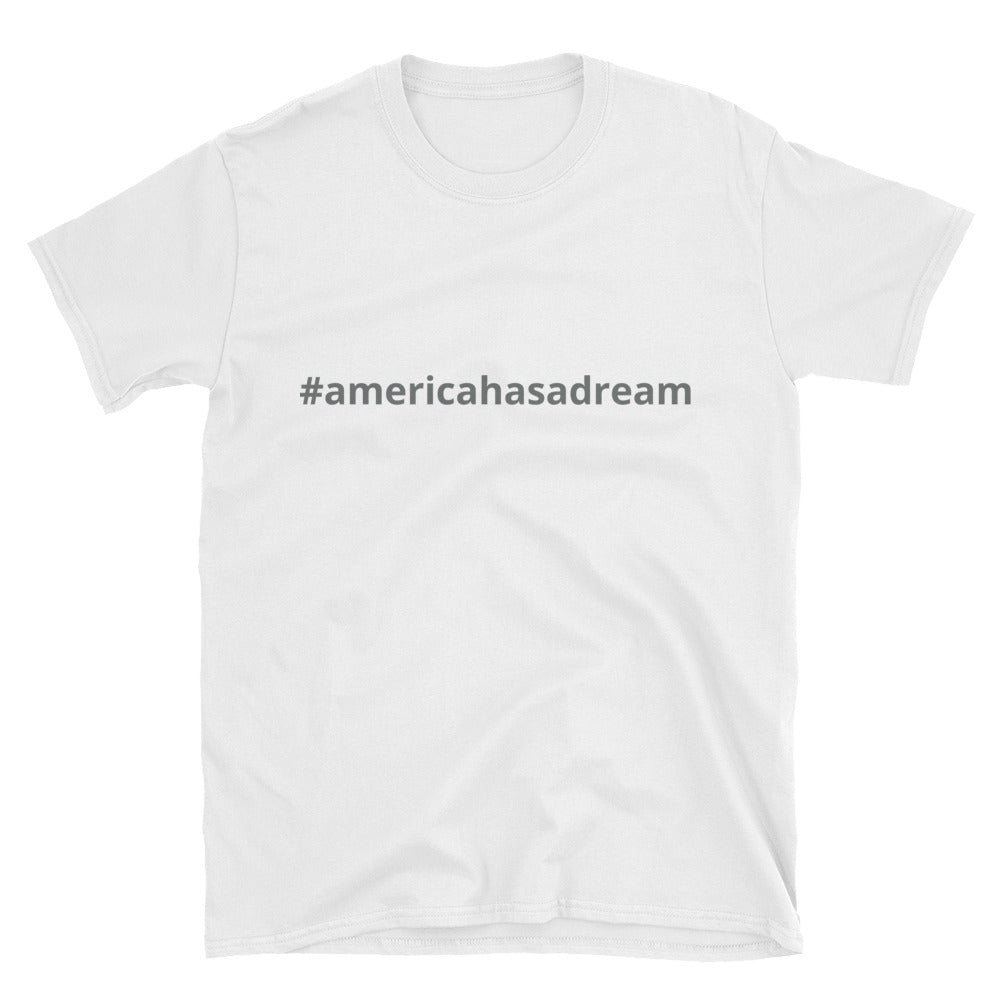 Short-Sleeve Unisex T-Shirt #americahasadream