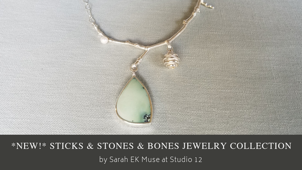 Sticks & Stones Collection-Sarah EK Muse at Studio 12