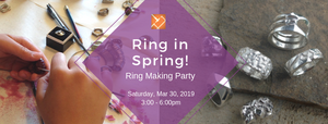 Ring in Spring - Ring Making Party