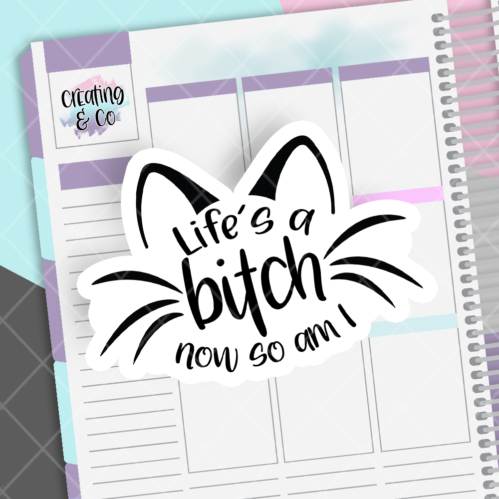 Life's a Bitch Printable Die Cut