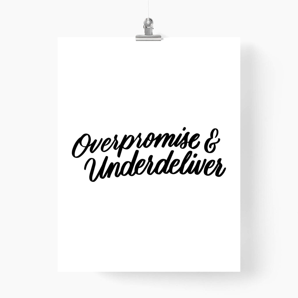Overpromise and Underdeliver - Unspiration
