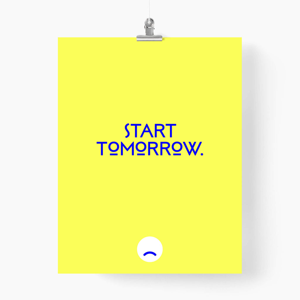 Start tomorrow - Unspiration