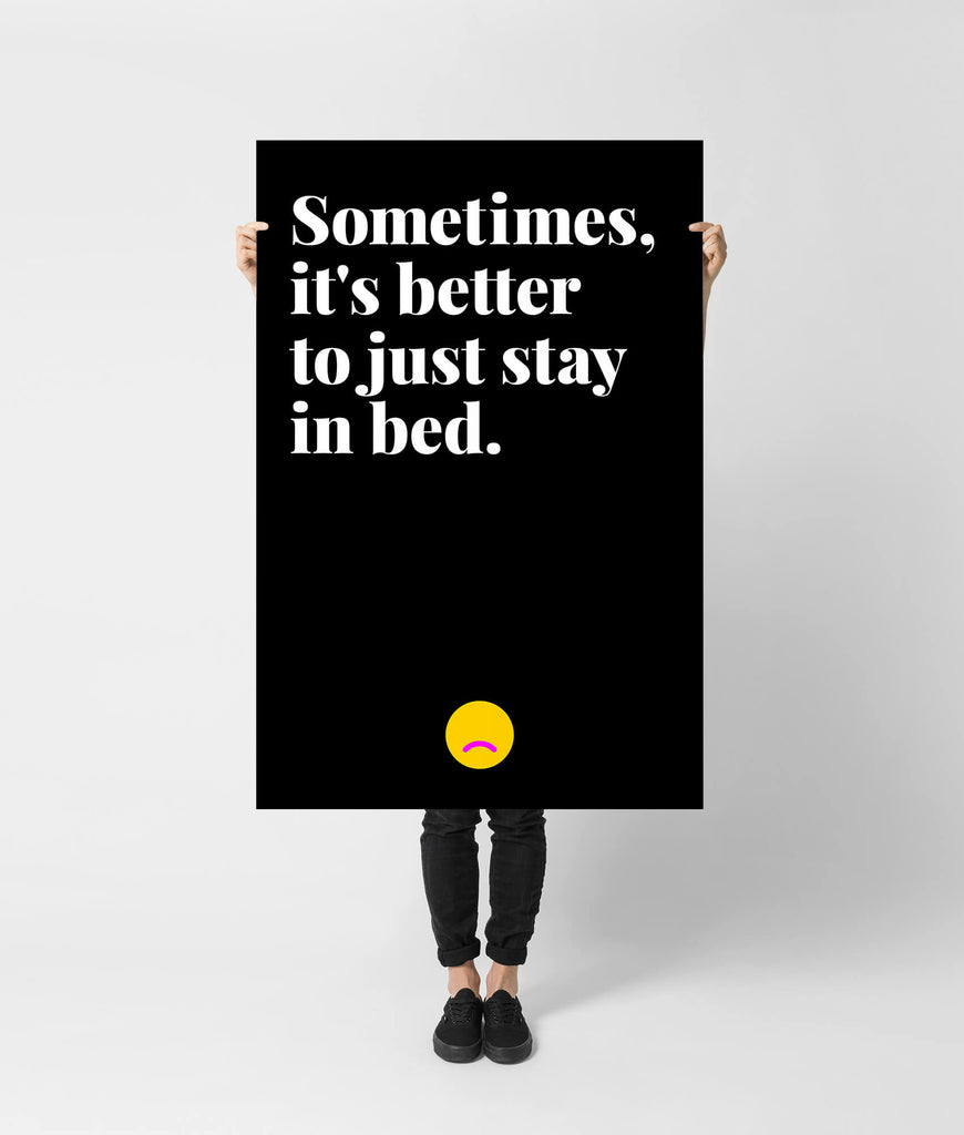 Sometimes, it's better to just stay in bed