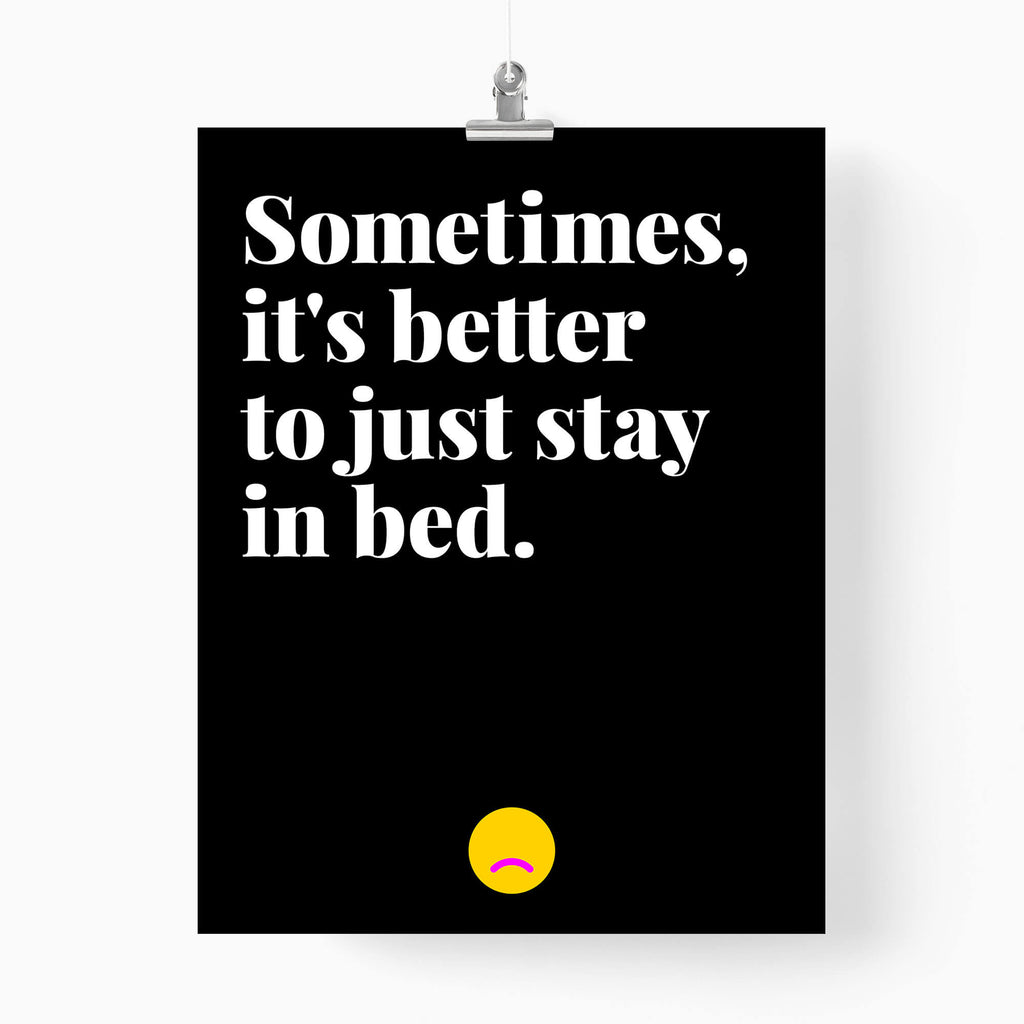Sometimes, it's better to just stay in bed - Unspiration