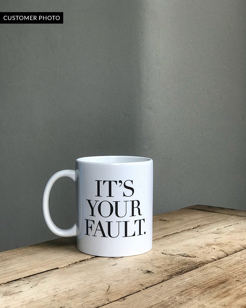 It's your fault - Unspiration