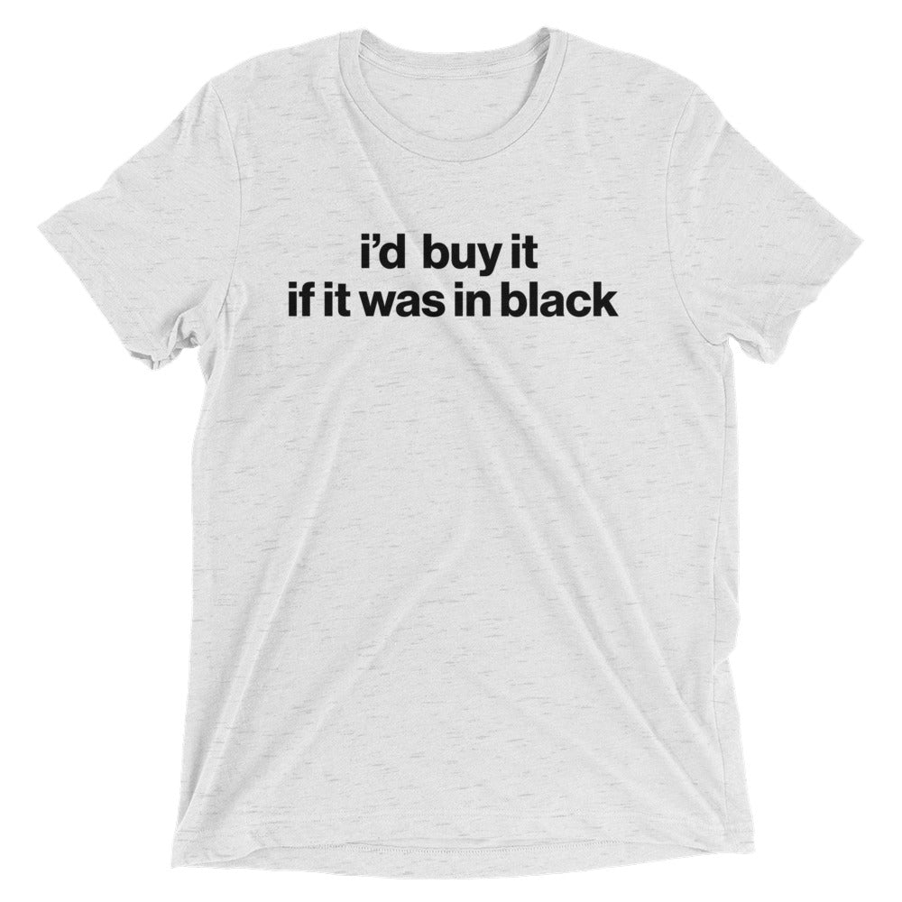 I'd buy if it was in black - Unspiration