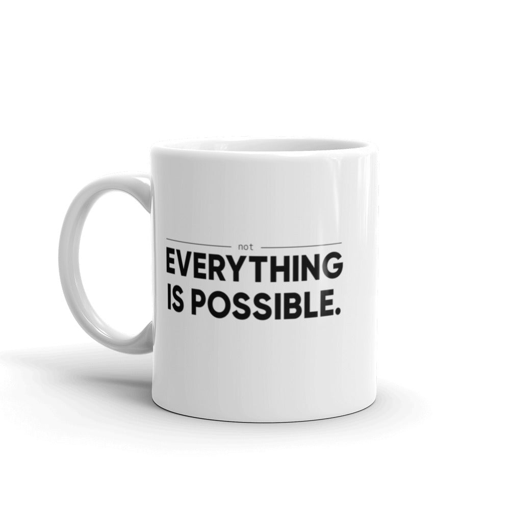 Not everything is possible - Unspiration