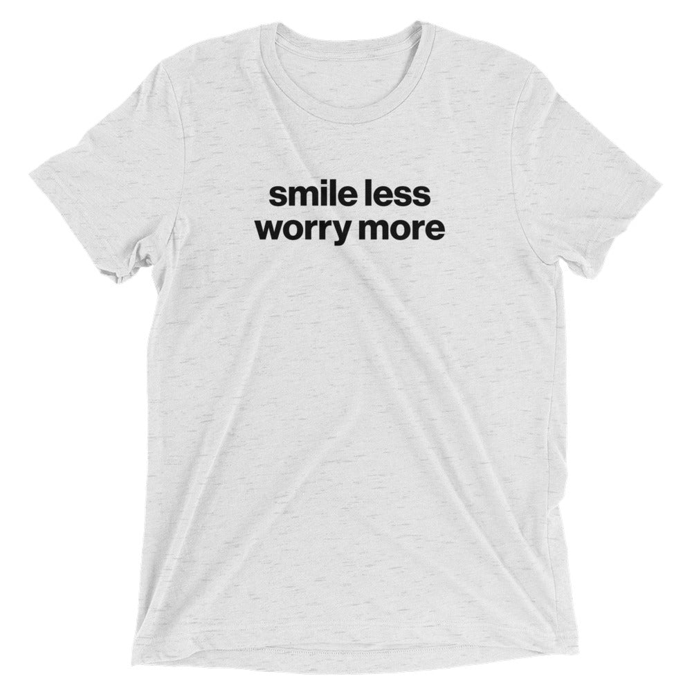 Smile less, worry more - Unspiration