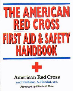 THE AMERICAN RED CROSS FIRST AID & SAFETY HANDBOOK