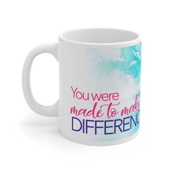 You Were Made Mug