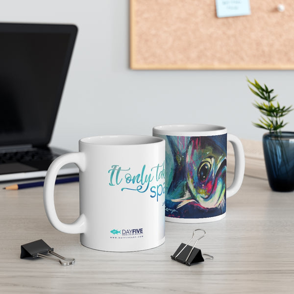 It Only Takes A Spark Mug