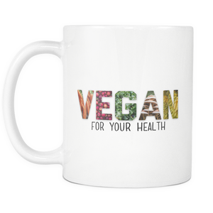 Vegan For Your Health Mug