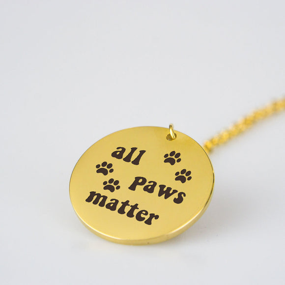 All Paws Matter - Stainless Steel Pendant - Bonnies Bargain Boutique