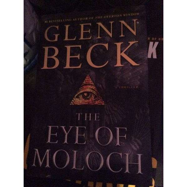 The Eye Of Moloch ~ Glenn Beck ~ Hardcover
