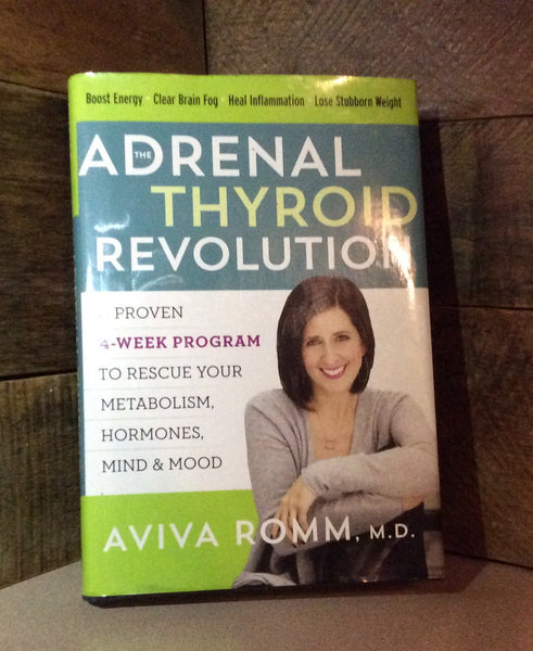 The Adrenal Thyroid Revolution ~ Aviva Romm, M.D. ~ Book