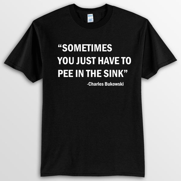 Charles Bukowski Quote Black T-Shirt