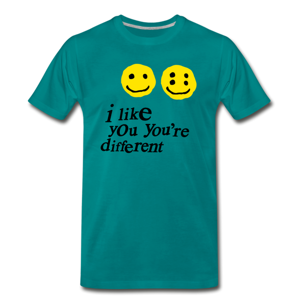 I Like You You're Different Unisex T-Shirt - teal