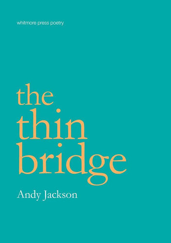 Andy Jackson / The Thin Bridge