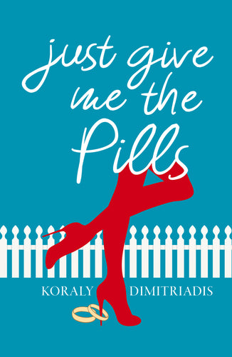 Koraly Dimitriadis / Just Give Me The Pills