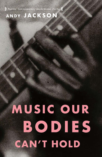 Andy Jackson / Music Our Bodies Can't Hold