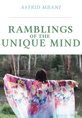 Astrid Mbani / Ramblings of a unique mind