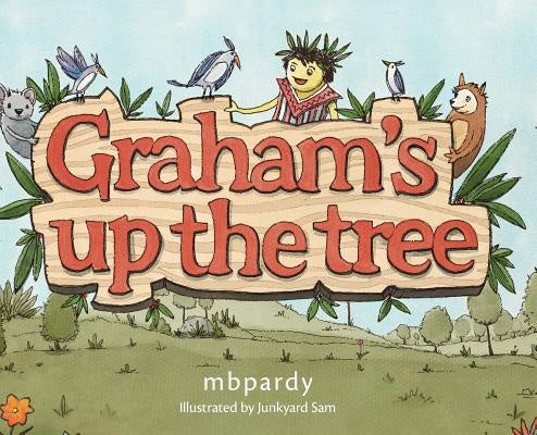 Michael Pardy / Graham's Up the Tree