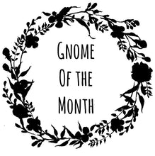 Gnome Of The Month: APRIL