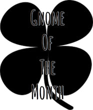 Gnome of the Month: FEBRUARY2019