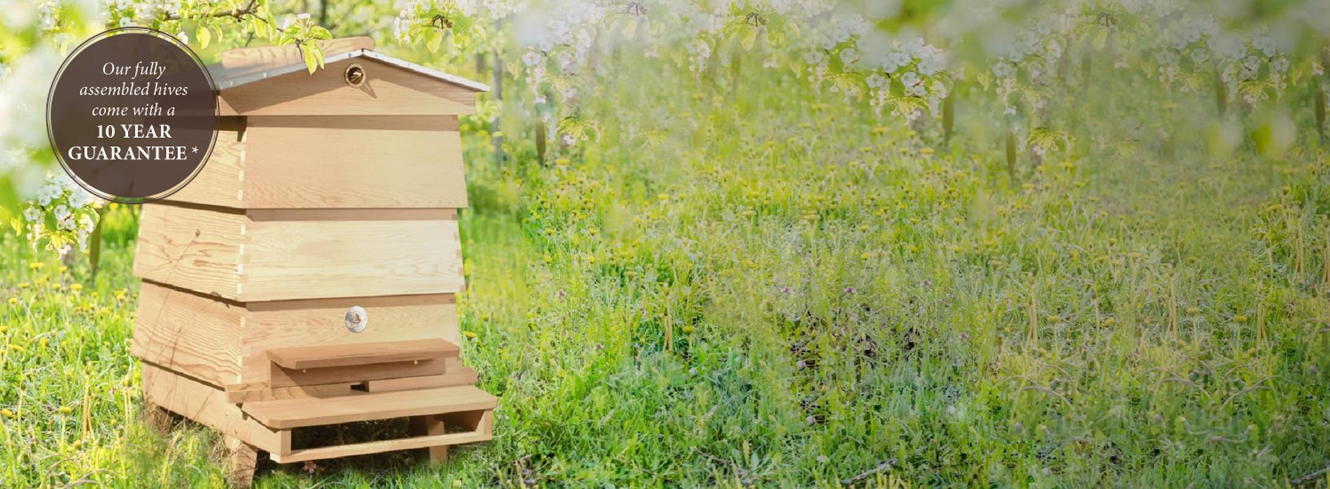 We offer a ten year guarantee on all our assembled Hives