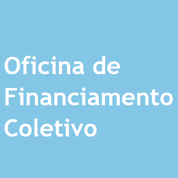 Oficina de Financiamento Coletivo