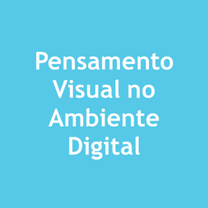 Pensamento Visual no Ambiente Digital