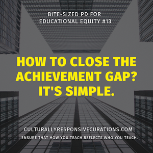 How to Close the Achievement Gap? | Bite-Sized PD for Educational Equity