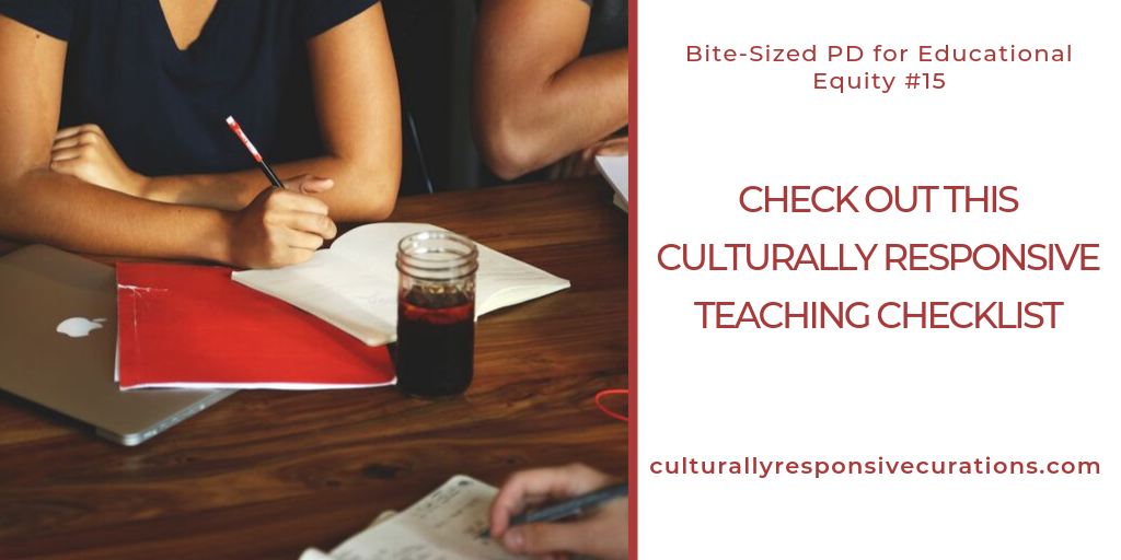 Culturally Responsive Teaching Checklist | Bite-Sized PD for Educational Equity