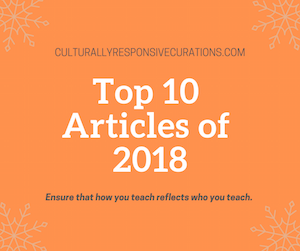 The Top 10 articles of 2018 on Culturally Responsive Curations